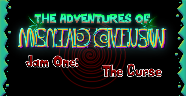 The Adventures Of Mental Confusion - Jam 1: The Curse