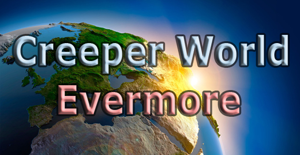 Creeper World Evermore